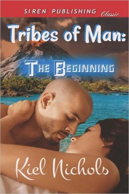 Tribes of Man: The Beginning [Tribes of Man] (Siren Publishing Classic)