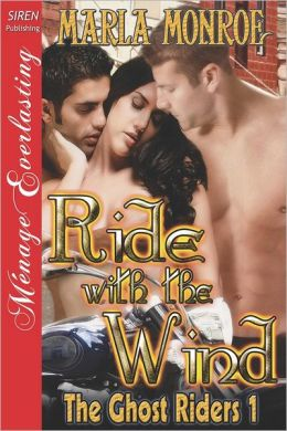 Ride with the Wind [The Ghost Riders 1] (Siren Publishing Menage Everlasting)