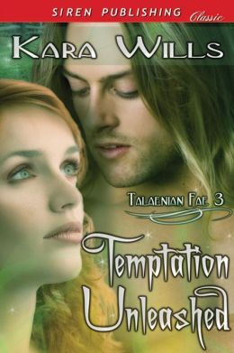 Temptation Unleashed [Talaenian Fae 3] (Siren Publishing Classic)