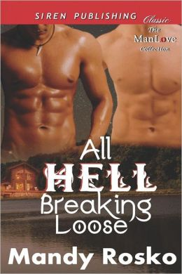 All Hell Breaking Loose [Night and Day 3] (Siren Publishing Classic Manlove)