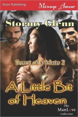 A Little Bit of Heaven [Scent of a Mate 2] (Siren Publishing Menage Amour Manlove)