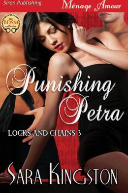 Punishing Petra [Locks and Chains 3] (Siren Publishing Menage Amour)