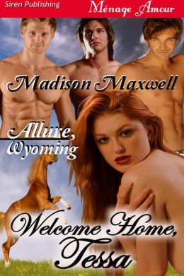 Welcome Home, Tessa [Allure, Wyoming] (Siren Publishing Menage Amour)