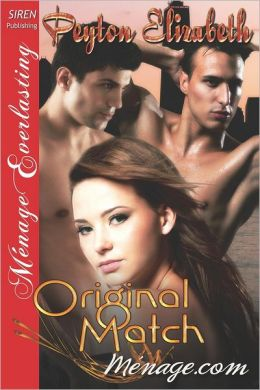 Original Match [Menage.com 1] (Siren Publishing Menage Everlasting)