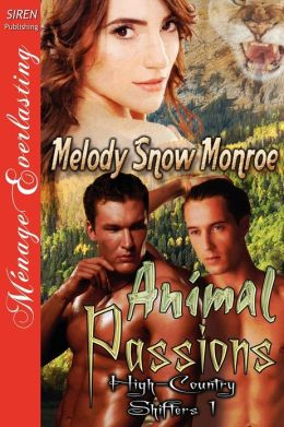 Animal Passions [High-Country Shifters 1] (Siren Publishing Menage Everlasting)
