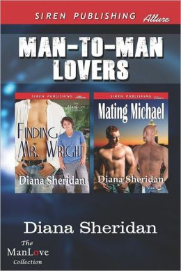 Man-To-Man Lovers [Finding Mr. Wright: Mating Michael] (Siren Publishing Allure Manlove)