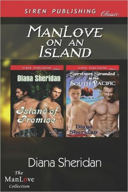 Manlove on an Island [Island of Promise: Survivors Stranded in the South Pacific] (Siren Publishing Classic Manlove)