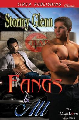 Fangs & All (Siren Publishing Classic ManLove)