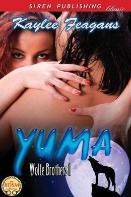 Yuma [Wolfe Brothers 1] (Siren Publishing Classic)