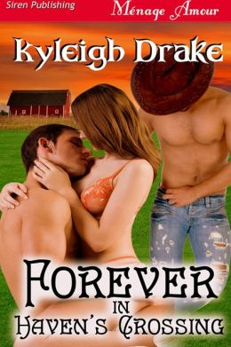 Forever in Haven's Crossing [Haven's Crossing 1] (Siren Publishing Menage Amour)