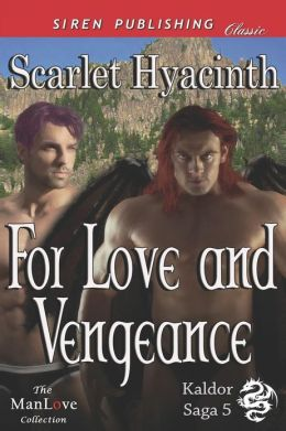 For Love and Vengeance [Kaldor Saga 5] (Siren Publishing Classic Manlove)