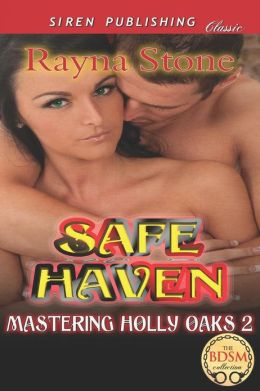 Safe Haven [Mastering Holly Oaks 2] (Siren Publishing Classic)
