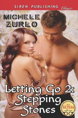 Letting Go 2: Stepping Stones [Awakenings 5] (Siren Publishing Classic)