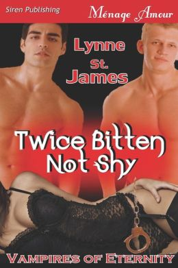 Twice Bitten Not Shy [Vampires of Eternity] (Siren Publishing Menage Amour)