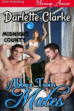 Abby's Twin Mates [Midnight County] (Siren Publishing Menage Amour)