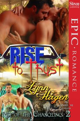 Rise to Trust [Rise of the Changelings, Book 2] (Siren Publishing Epic ManLove)