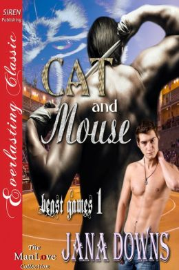Cat and Mouse [Beast Games 1] (Siren Publishing Everlasting Classic ManLove)