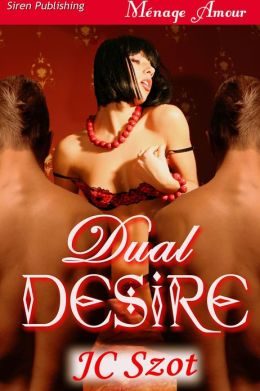 Dual Desire (Siren Publishing Menage Amour)