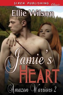 Jamie's Heart [Amazon Warriors 2] (Siren Publishing Classic)