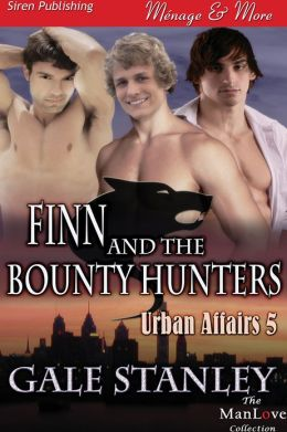 Finn and the Bounty Hunters [Urban Affairs 5] (Siren Publishing Menage and More ManLove)