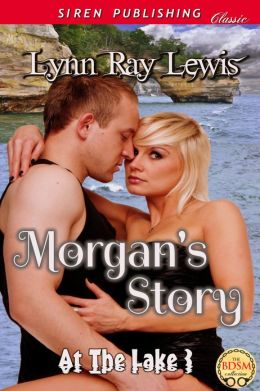 Morgan's Story [At the Lake 3] (Siren Publishing Classic)