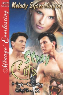 Stray Cats [High-Country Shifters 2] (Siren Publishing Menage Everlasting)