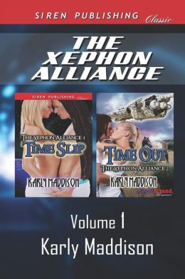 The Xephon Alliance, Volume 1 [Time Slip: Time Out] (Siren Publishing Classic)