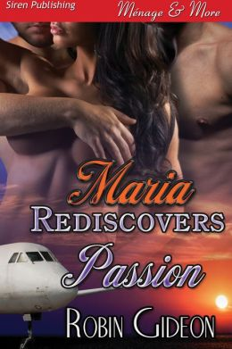 Maria Rediscovers Passion (Siren Publishing Menage and More)