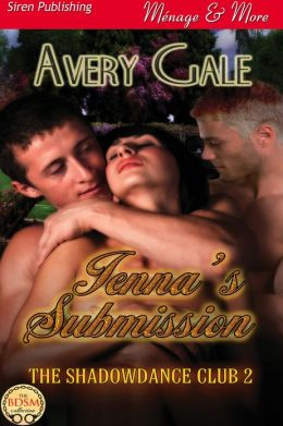 Jenna's Submission [The ShadowDance Club 2] (Siren Publishing Menage and More)