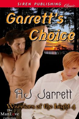 Garrett's Choice [Warriors of the Light 4] (Siren Publishing Classic ManLove)