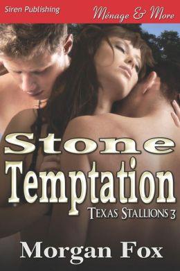 Stone Temptation [Texas Stallions 3] (Siren Publishing Menage and More)