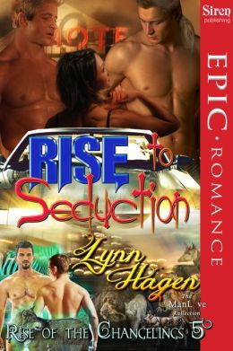 Rise to Seduction [Rise of the Changelings, Book 5] (Siren Publishing Epic, ManLove)