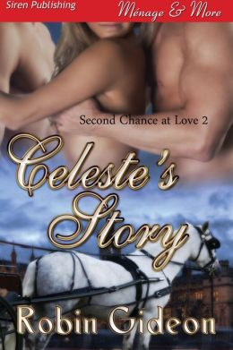 Celeste's Story [Second Chance at Love 2] (Siren Publishing Menage and More)