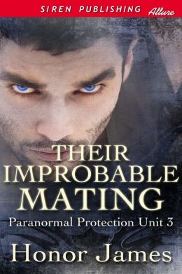 Their Improbable Mating [Paranormal Protection Unit 3] (Siren Publishing Allure)