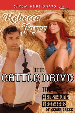 The Cattle Drive [The Armstrong Brothers of Cedar Creek 1] (Siren Publishing Classic)