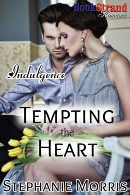 Tempting the Heart [Indulgence 4] (BookStrand Publishing Romance)