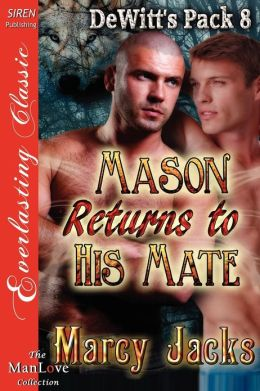 Mason Returns to His Mate [Dewitt's Pack 8] (Siren Publishing Everlasting Classic Manlove)