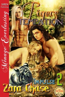 Tigers' Temptation [Impulse 2] (Siren Publishing Menage Everlasting)