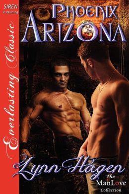 Phoenix Arizona (Siren Publishing Everlasting Classic Manlove)