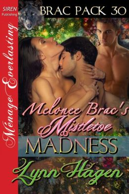 Melonee Brac's Mistletoe Madness [Brac Pack 30] (Siren Publishing Menage Everlasting)