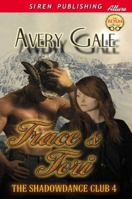 Trace & Tori [The ShadowDance Club 4] (Siren Publishing Classic)