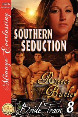 Southern Seduction [Bride Train 8] (Siren Publishing Menage Everlasting)