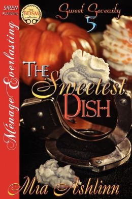 The Sweetest Dish [Sweet Serenity 5] (Siren Publishing Menage Everlasting)