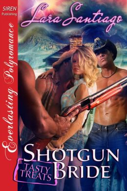 Shotgun Bride [Tasty Treats 12] (Siren Publishing Everlasting Polyromance)