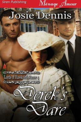 Derek's Dare [Lords of Hawksfell Manor 4] (Siren Publishing Menage Amour)