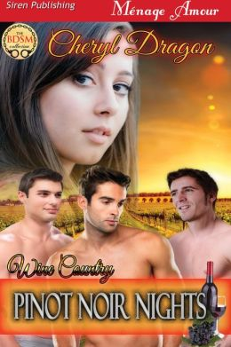 Pinot Noir Nights [Wine Country] (Siren Publishing Menage Amour)