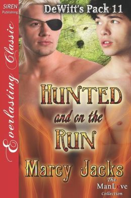 Hunted and on the Run [Dewitt's Pack 11] (Siren Publishing Everlasting Classic Manlove)
