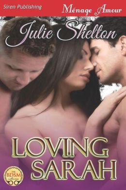 Loving Sarah (Siren Publishing Menage Amour)