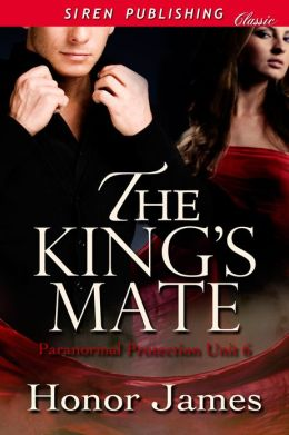 The King's Mate [Paranormal Protection Unit 6] (Siren Publishing Classic)