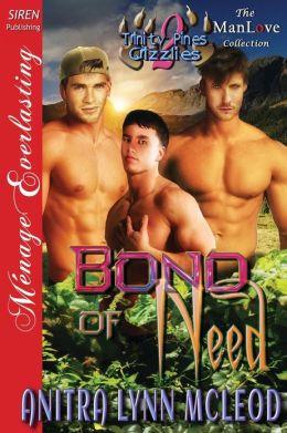 Bond of Need [Trinity Pines Grizzlies 2] (Siren Publishing Menage Everlasting Manlove)